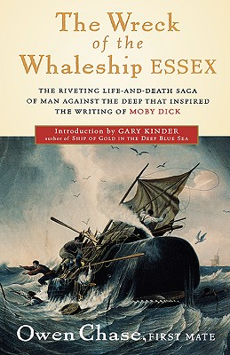The Wreck of the Whaleship Essex: A Narrative Account by Owen Chase, First Mate, Chase, Owen; Haverstick, Iola; Shepard, Betty; Kinder, Betty [intro]