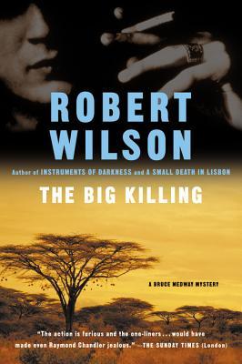 """The Big Killing (Bruce Medway Mysteries, No. 2)"", ""Wilson, Robert"""