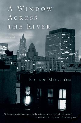 A Window Across the River, BRIAN MORTON