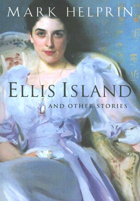 """Ellis Island and Other Stories, """"Helprin, Mark"""""""