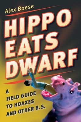 Image for Hippo Eats Dwarf: A Field Guide to Hoaxes and Other B.S.