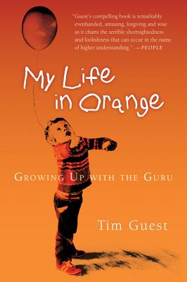 My Life in Orange: Growing Up with the Guru, Guest, Tim