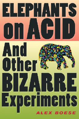 Image for Elephants on Acid: And Other Bizarre Experiments (Harvest Original)