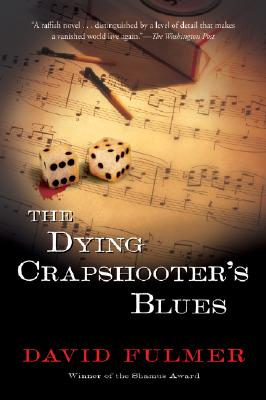 "Dying Crapshooter's Blues, ""Fulmer, David"""