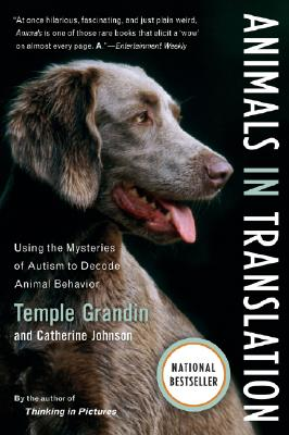 Animals in Translation: Using the Mysteries of Autism to Decode Animal Behavior (A Harvest Book), Temple Grandin; Catherine Johnson