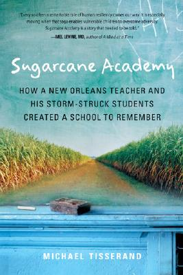 Image for Sugarcane Academy: How a New Orleans Teacher and His Storm-Struck Students Created a School to Remember (Harvest Original)
