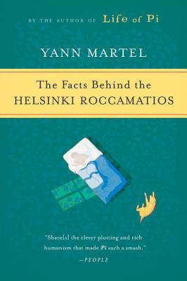 "Facts Behind the Helsinki Roccamatios, ""Martel, Yann"""