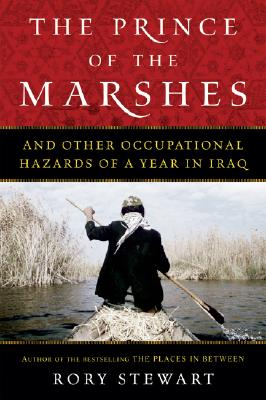 Image for The Prince of the Marshes: And Other Occupational Hazards of a Year in Iraq