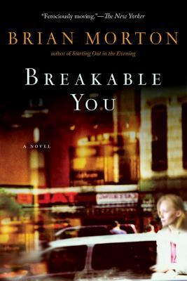 "Breakable You, ""Morton, Brian"""
