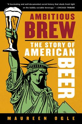 Image for Ambitious Brew: The Story of American Beer