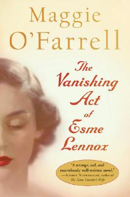 The Vanishing Act of Esme Lennox, O'Farrell, Maggie