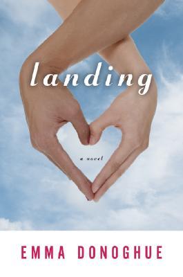 "Landing, ""Donoghue, Emma"""