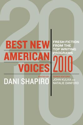 "Best New American Voices 2010, ""Kulka, John"""