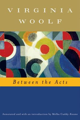 "Between the Acts (Annotated), ""Woolf, Virginia"""