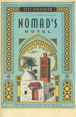 """Nomad's Hotel: Travels in Time and Space, """"Nooteboom, Cees"""""""