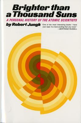 Brighter Than a Thousand Suns, Robert Jungk