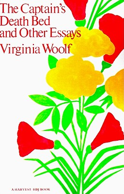 Captain's Death Bed & Other Essays: And Other Essays, Woolf, Virginia