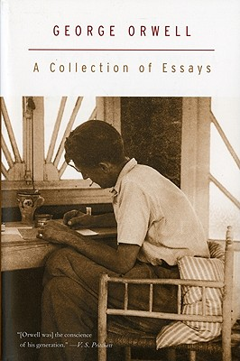 """A Collection of Essays, """"Orwell, George"""""""