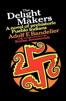 The Delight Makers a novel of prehistoric Pueblo Indians, Adolph F. Bandelier