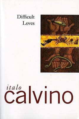 "Difficult Loves, ""Calvino, Italo"""