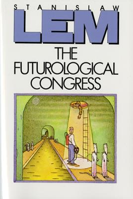 The Futurological Congress: From the Memoirs of Ijon Tichy, Lem, Stanislaw