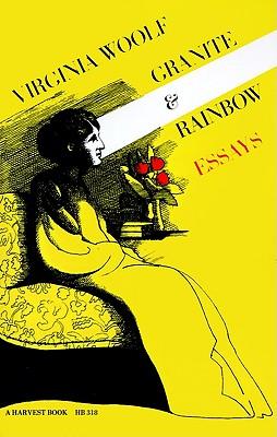 """Granite and Rainbow: Essays (Harvest Book; Hb 318), """"Woolf, Virginia"""""""