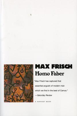 Homo Faber (Harvest Book Ser.), Frisch, Max; Bullock, Michael (translator)