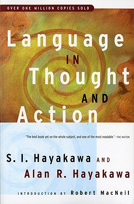 Language in Thought and Action: Fifth Edition, S.I. Hayakawa; Alan R. Hayakawa