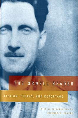 Image for The Orwell Reader: Fiction, Essays, and Reportage