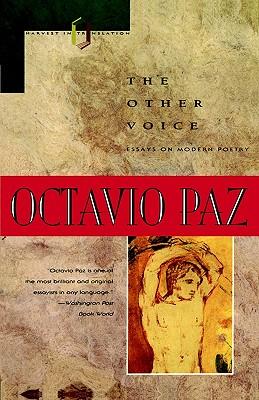 "The Other Voice: Essays on Modern Poetry, ""Paz, Octavio"""