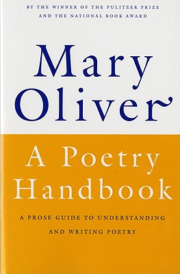 A Poetry Handbook, MARY OLIVER