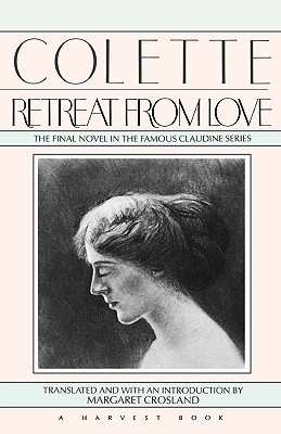 Image for Colette: Retreat From Love (The Final Novel in the Famous Claudine Series)