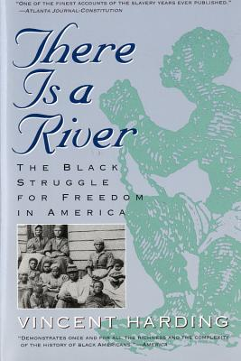 There Is a River: The Black Struggle for Freedom in America (Harvest Book), Harding, Vincent