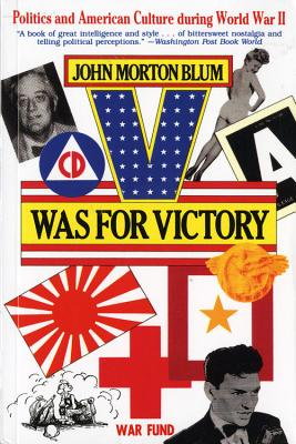 V Was for Victory: Politics and American Culture During World War II, Blum, John Morton