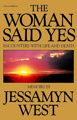 Image for The Woman Said Yes: Encounters with Life and Death