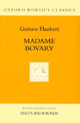 Image for Madame Bovary: Life in a Country Town (Oxford World's Classics)