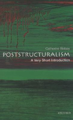 Image for Poststructuralism: A Very Short Introduction (Very Short Introductions)