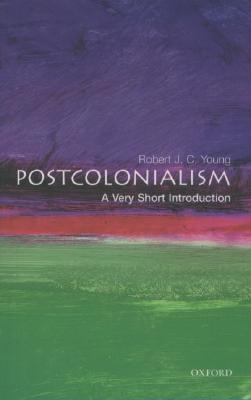 Postcolonialism: A Very Short Introduction, Young, Robert J. C.