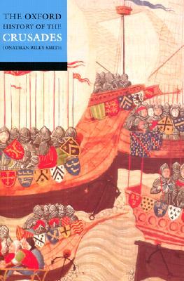 The Oxford History of the Crusades, Jonathan Riley-Smith