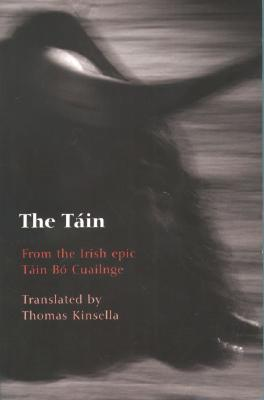 The Tain: Translated from the Irish Epic Tain Bo Cuailnge