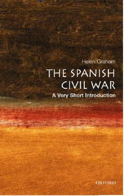 The Spanish Civil War: A Very Short Introduction, Graham, Helen