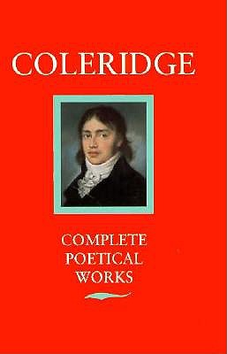 Image for Poetical Works of Coleridge: Including Poems and Versions of Poems Herein Published for the First Time