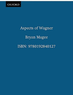 ASPECTS OF WAGNER, BRYAN MAGEE