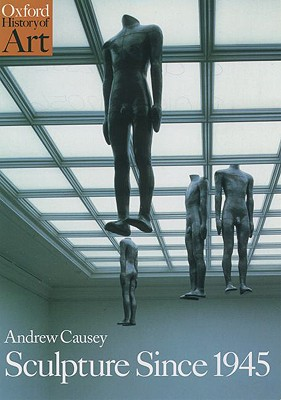 SCULPTURE SINCE 1945, ANDREW CAUSEY