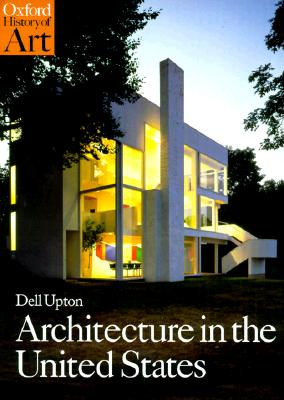 Image for Architecture in the United States (Oxford History of Art)