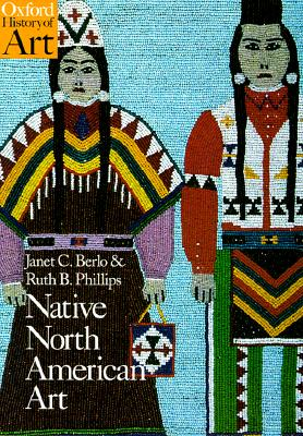 Image for Native North American Art (Oxford History of Art)
