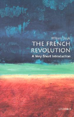 Image for The French Revolution: A Very Short Introduction (Very Short Introductions)