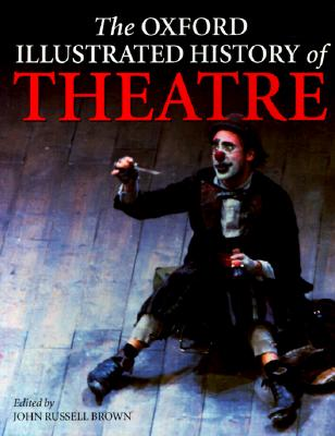 Image for The Oxford Illustrated History of Theatre (Oxford Illustrated Histories)