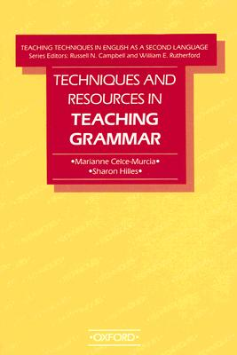 Techniques and Resources in Teaching Grammar, Celce-Murcia, Marianne,  Hilles, Sharon,  Campbell, Russell N.,  Rutherford, William E.