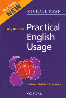 Practical English Usage 3rd Edition, Swan, Michael
